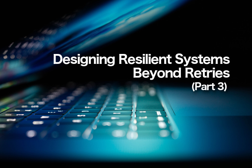 Designing Resilient Systems Beyond Retries (Part 3): Architecture Patterns and Chaos Engineering cover photo