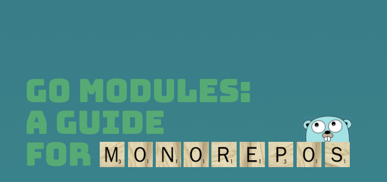 Go Modules- A Guide for monorepos (Part 2) cover photo